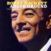 Above Ground by Bobby Hackett