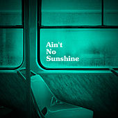 Ain't No Sunshine (Cover Version) van Charles
