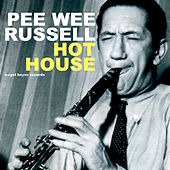 Hot House by Pee Wee Russell