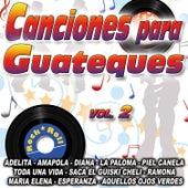 Canciones Para Guateque Vol. 2 von Various Artists