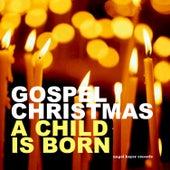 Gospel Christmas - A Child Is Born de Various Artists