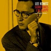 Sometimes I'm Happy de Lee Konitz