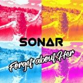 Forget About Her von Sonar