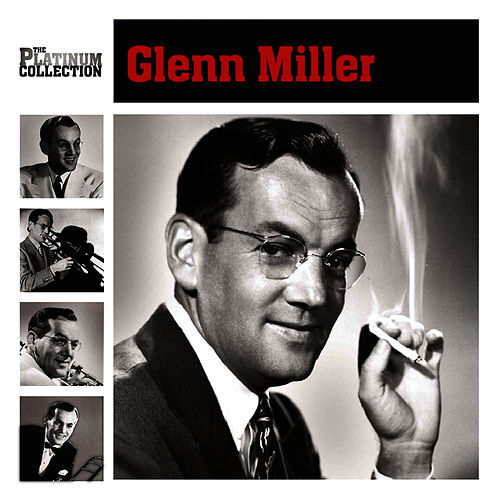 The Platinum Collection by Glenn Miller