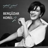 Aykut Gürel Presents Bergüzar Korel, Vol. 2 von Bergüzar Korel
