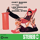 Chet Baker sings and plays with Len Mercer and his orchestra Angel Eyes by Chet Baker