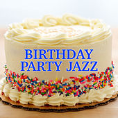 Birthday Party Jazz by Various Artists