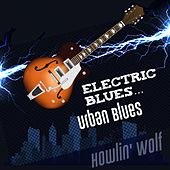 Electric Blues... Urban Blues de Howlin' Wolf
