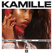 Don't Answer (feat. Wiley) (DRAMÄ Remix) by Kamille