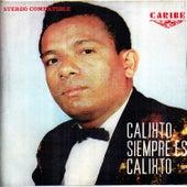 Calixto siempre es Calixto von Calixto Ochoa