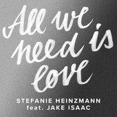 All We Need Is Love (feat. Jake Isaac) von Stefanie Heinzmann