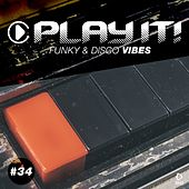 Play It! - Funky & Disco Vibes, Vol. 34 by Various Artists