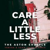 Care A Little Less (Tobtok & Adam Griffin Remix) by Aston Shuffle
