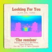 Looking For You (The Remixes) de Alex del Toro