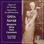 Singers of the Century: Gitta Alpár in Operetta, Film & Opera von Gitta Alpár