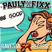 Be Good de DJ Fixx