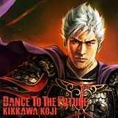 Dance To The Future by Koji Kikkawa