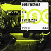 Downstairs (feat. Jaquell) von Cid