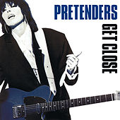 Get Close (2007 Remaster) by Pretenders