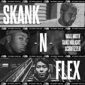Skank N Flex von Wax Motif, Taiki Nulight, Scrufizzer