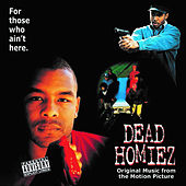 Dead Homiez (original Music From The Motion Picture) by Various Artists
