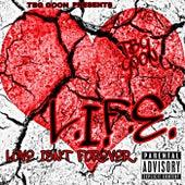 L.I.F.E. by TBG Goon