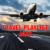 Travel Playlist Jazz by Various Artists