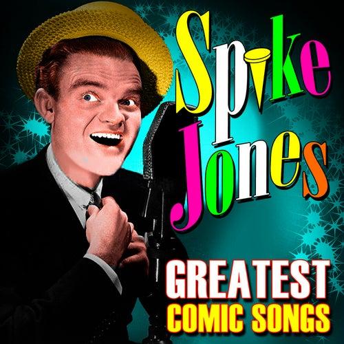 Greatest Comic Songs by Spike Jones