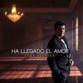 Ha Llegado el Amor de Eddy Herrera