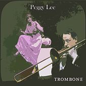 Trombone by Peggy Lee