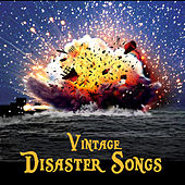 Vintage Disaster Songs by Various Artists