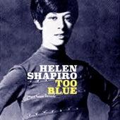 Too Blue von Helen Shapiro