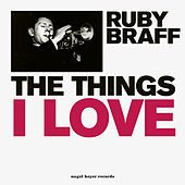 The Things I Love von Ruby Braff