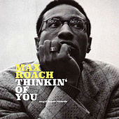 Thinkin' of You by Max Roach