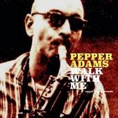 Walk with Me de Pepper Adams