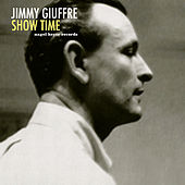 Show Time by Jimmy Giuffre