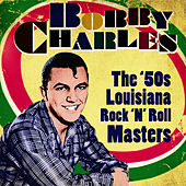 The '50s Louisiana Rock 'n' Roll von Bobby Charles