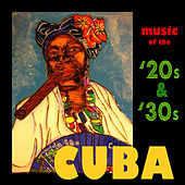 Cuba - Music Of The '20s & '30s by Various Artists