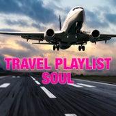 Travel Playlist Soul von Various Artists
