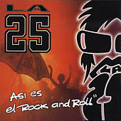 Asi Es El Rock And Roll de La 25