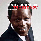 To Lose You by Marv Johnson