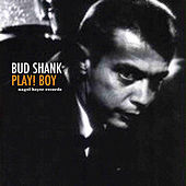 Play! Boy by Bud Shank