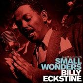 Small Wonders by Billy Eckstine