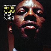 Come Sunrise by Ornette Coleman