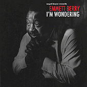 I'm Wondering von Emmett Berry