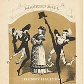 Masked Ball di Johnny Hallyday