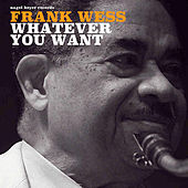 Whatever You Want by Frank Wess