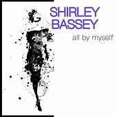All by Myself von Shirley Bassey