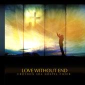 Love Without End by Croydon SDA Gospel Choir