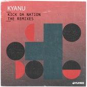 Kick da Nation (The Remixes) von Kyanu